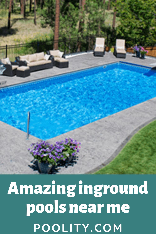 Amazing Inground Pools Near Me Inground Pools Best Above Ground Pool Pool