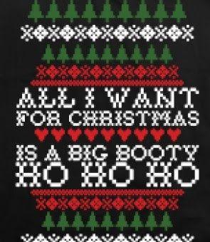 Big Booty Christmas Tank - All I want for Christmas is a Big Booty Ho ho ho...
