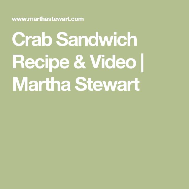 Crab Sandwich Recipe & Video | Martha Stewart