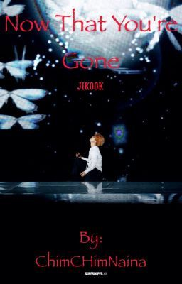 Now that you're gone (en Wattpad) http://w.tt/1oroNxx #Fanfic #amwriting #wattpad