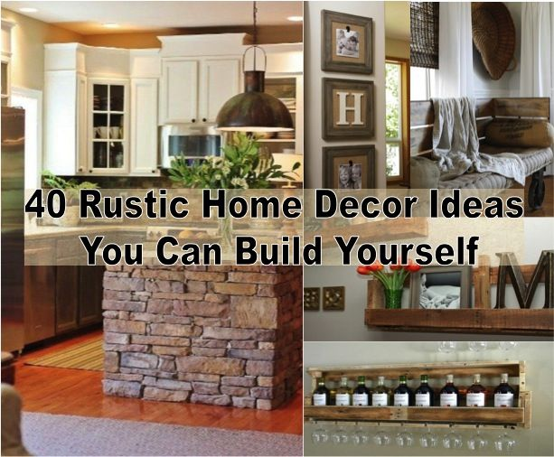 40 DIY Rustic Home Decor Ideas