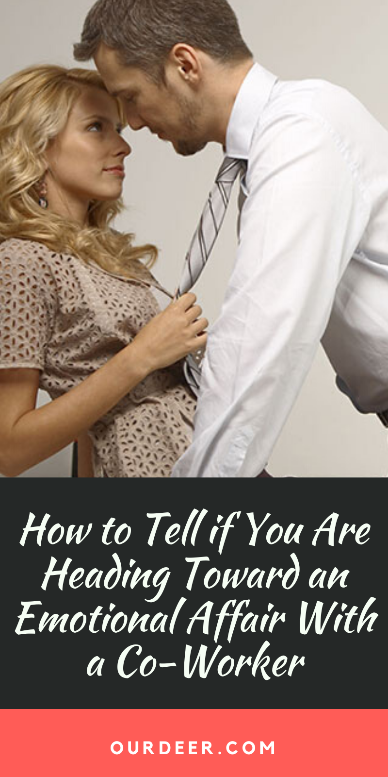 How to Tell if You Are Heading Toward an Emotional Affair ...