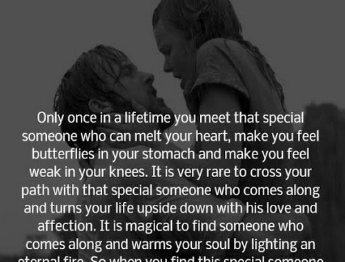 Heartfelt  Love And Life Quotes: Only once in a lifetime you meet that special someone....