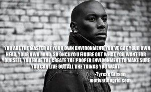 Motivational Quote Image - Tyrese Gibson - http://motivationgrid.com ...