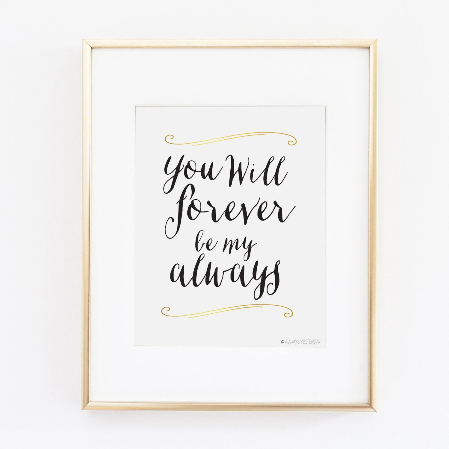 Printable Love Quotes You Will Forever Be My Always Artwork  Quotes Inspirational