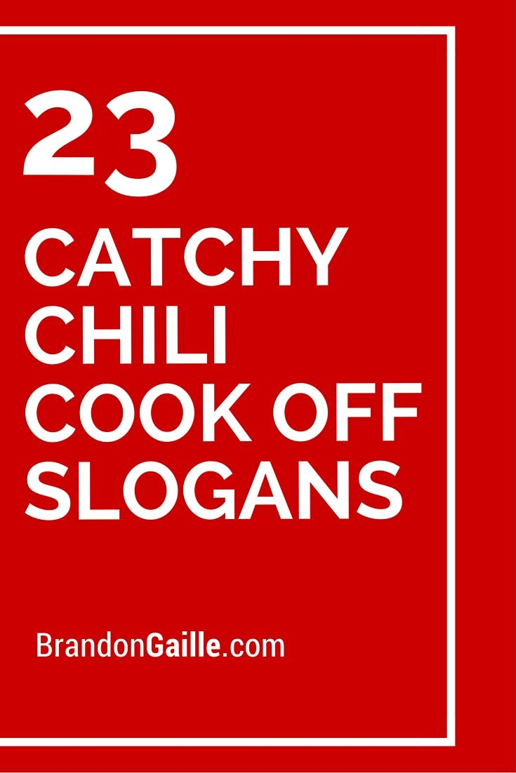 23 Catchy Chili Cook Off Slogans   Slogan, Chili bar and Bar