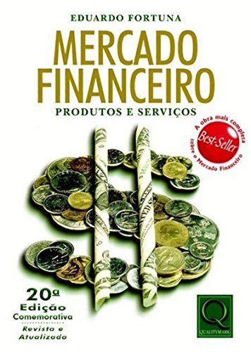 Mercado Financeiro por Eduardo Fortuna https://www.amazon.com.br/dp/8541401898/ref=cm_sw_r_pi_dp_XGJhxb3KNKGYF