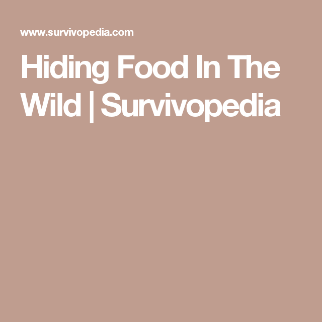 Hiding Food In The Wild | Survivopedia