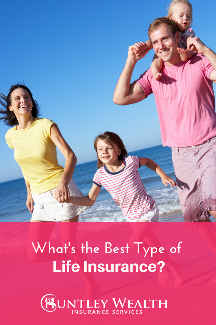 Looking For Life Insurance Quotes Endearing Types Of Life Insurance What's The Best Pick For You And Your