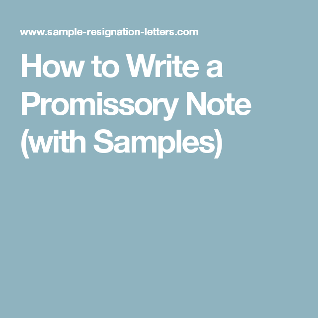 How To Write A Promissory Note (with Samples