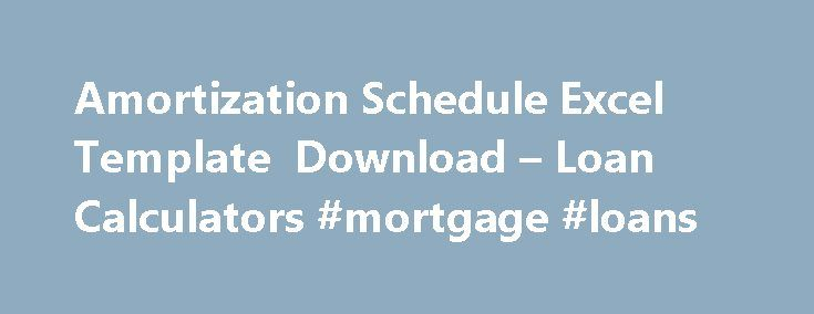 Amortization Schedule Excel Template Download  Loan Calculators