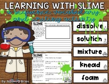 Have Fun Making Slime With Your Kids This Activity Has A Vocabulary Sequence And Writing Included In The My Had Blast
