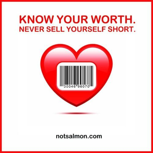 Know Your Worth Never Sell Yourself Short Inspirational Sayings
