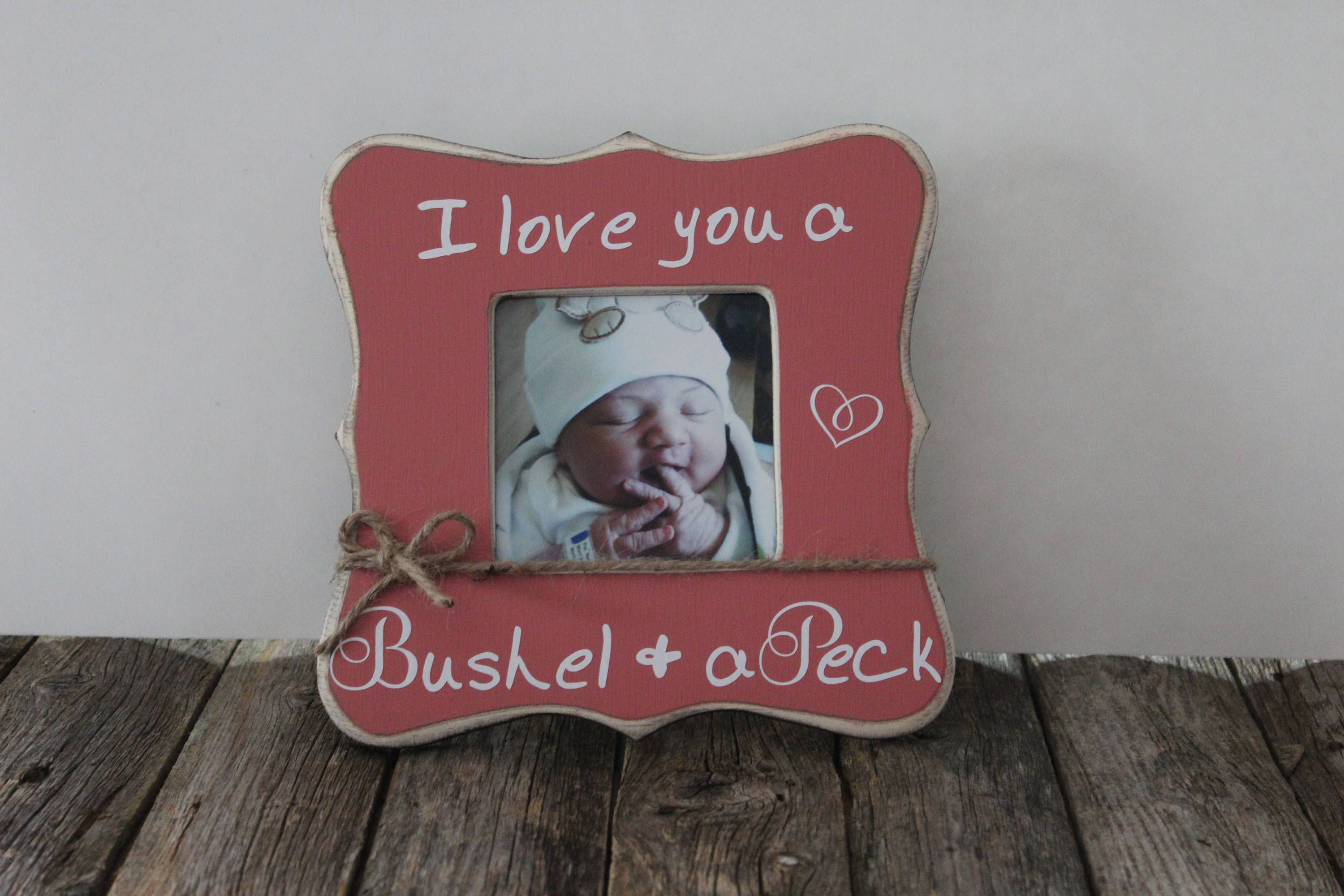 I Love You a Bushel and a Peck Picture Frame, Baby Gift, Pregnancy ...