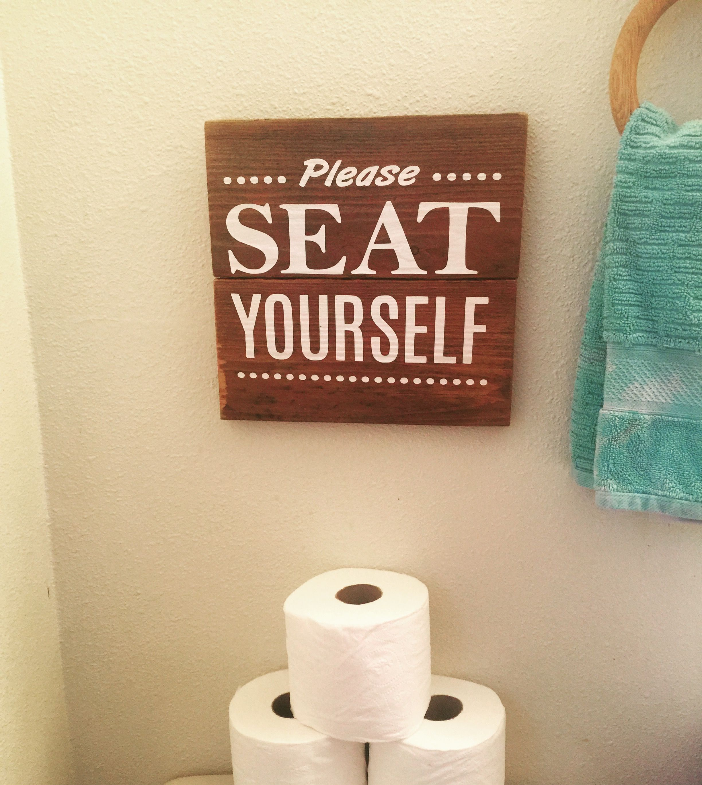 Funny bathroom sign made by farmhouse Clutter- www.facebook .com/farmhouseclutter