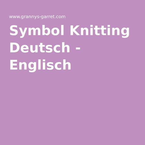 German-English knitting translations and symbols | Stricken und ...