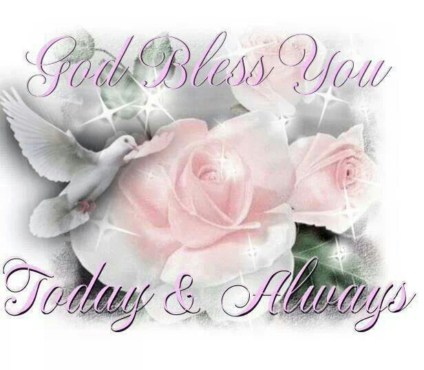 God Bless You Today And Always God Bless You God Bless Blessed