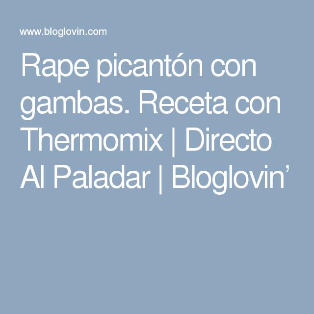 Rape picantón con gambas. Receta con Thermomix | Directo Al Paladar | Bloglovin'