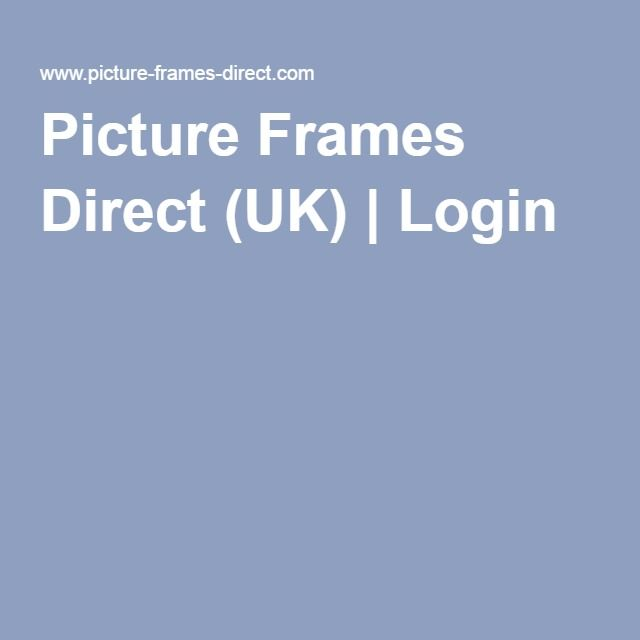 Picture Frames Direct (UK) | Login | Things collette likes ...