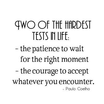Two of the hardest tests in life..