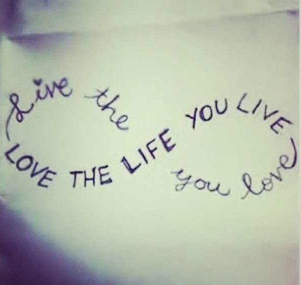 Love The Life You Live Live The Life You Love Tattoo