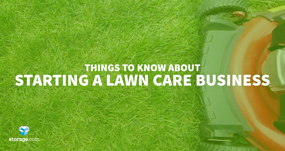 9 Things to Know About Starting a Lawn Care Business | Storage.com ...