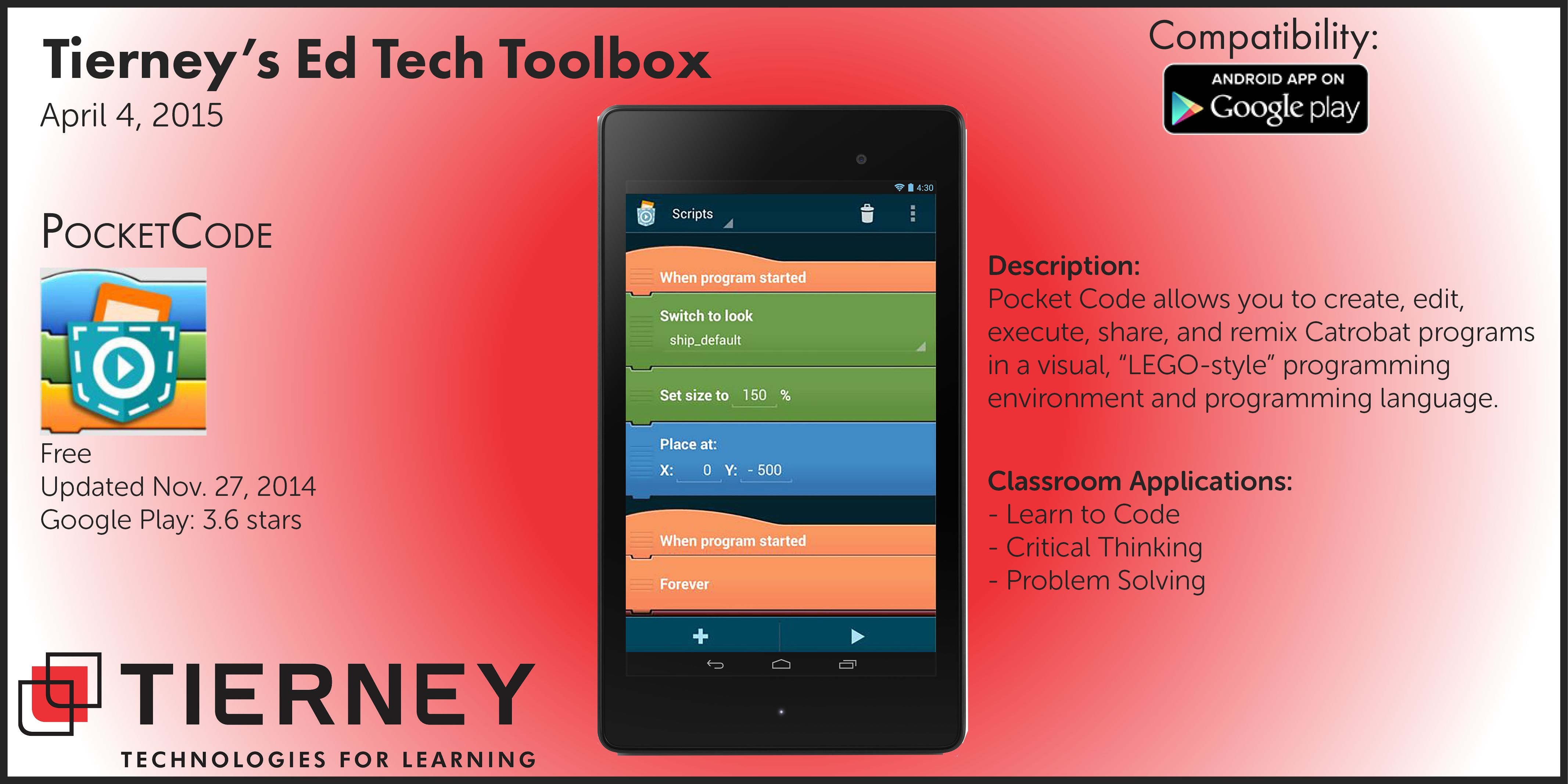 #TierneyTools April 4, 2015: PocketCode https://pocketcode.org/ Follow TierneyEd on Twitter and Tierney Brothers on Facebook for new tech tools! https://www.facebook.com/TierneyBrothers https://twitter.com/tierneybrothers #edtech