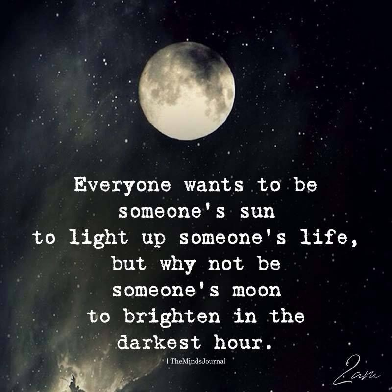 Everyone Wants To Be Someone's Sun