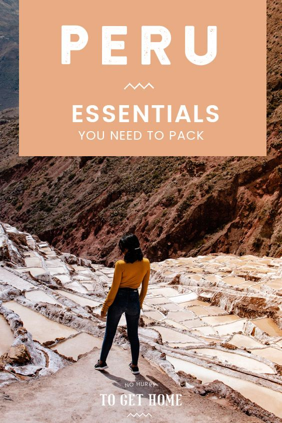 Peru Packing List: A Detailed Guide With Everything You'll Need For Your Trip #thingstowear