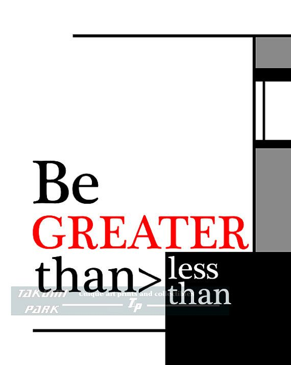 Be Greater Than Less Than Quote Print Inspirational Art Etsy Math Quotes Quote Prints Word Art