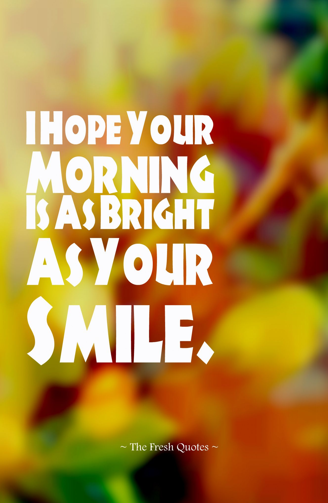 21 Refreshing Good Morning Quotes Will Make Your Day Good Morning