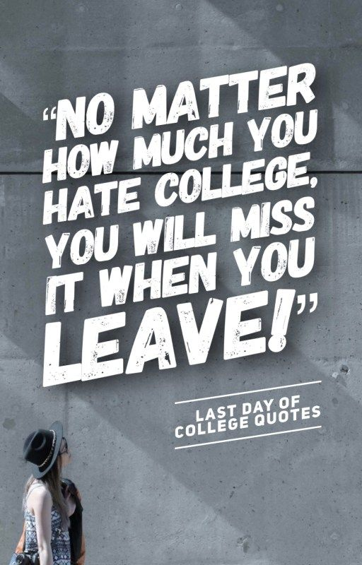 College Quotes Adorable College Last Day Quotes That Will Make You Cry  Pinterest