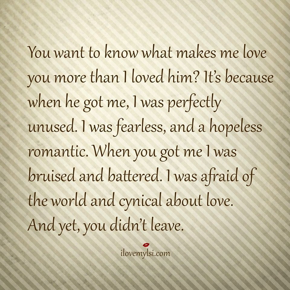 What Makes Me Love You With Images Life Quotes Inspirational