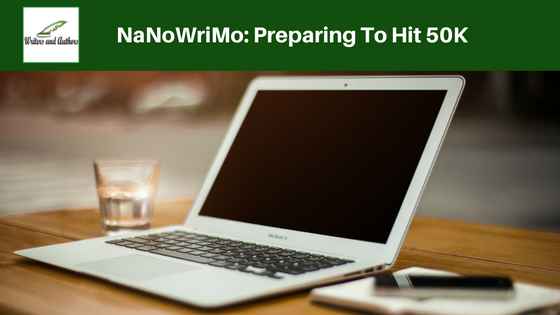 #NaNoWriMo: Preparing To Hit 50K #NaNoPrep #NaNoWriMo2016