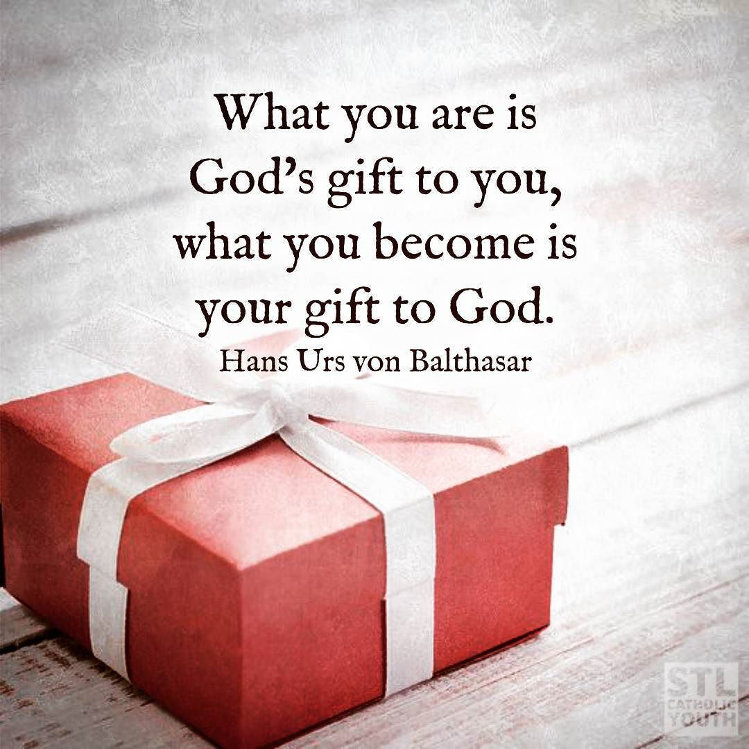 What You Are Is God's T To You What You Become Is Your