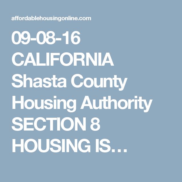 09 08 16 California Shasta County Housing Authority Section 8 Housing Is Shasta County California Shasta