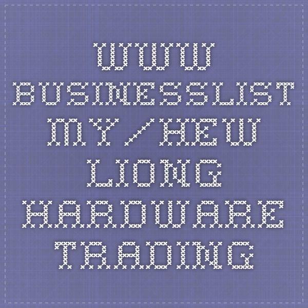 www.businesslist.my/hew-liong-hardware-trading