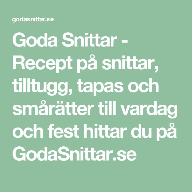 Goda Snittar - Recept på snittar, tilltugg, tapas och smårätter till vardag och fest hittar du på GodaSnittar.se
