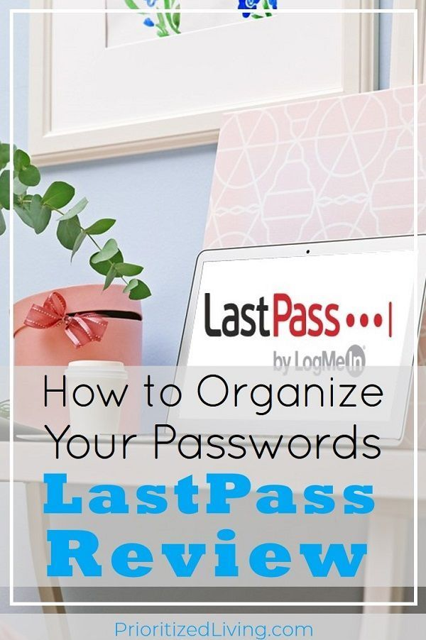 How to Organize Your Passwords My LastPass Review