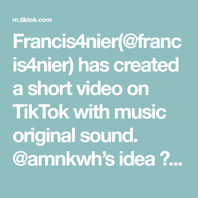 Francis4nier Francis4nier Has Created A Short Video On Tiktok With Music Original Sound Amnkwh S Idea Foryou Foryoup The Originals Music Dont Leave Me