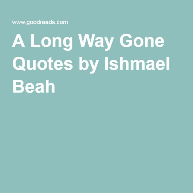 notes a long way gone ishmael beah essay Use our free chapter-by-chapter summary and analysis of a long way gone:  memoirs  ishmael beah's 2007 memoir, a long way gone, tells the story of a  boy.