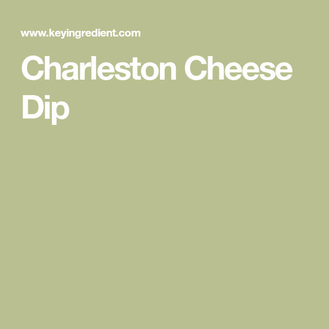 Charleston Cheese Dip Recipe