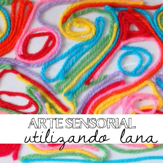 Arte sensorial con lana o estambre La lana es un elemento que ...