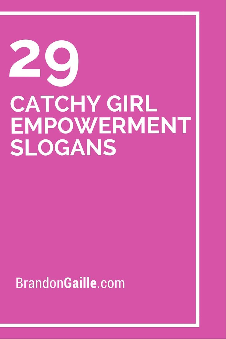 75 Catchy Girl Empowerment Slogans Card Sentiments Girl