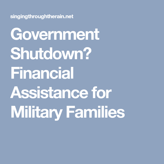 Government Shutdown Financial Assistance For Military Families Government Shutdown Financial Assistance Government