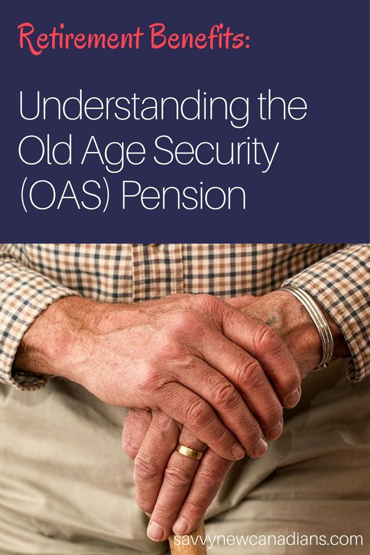 Retirement benefits understanding the old age security oas