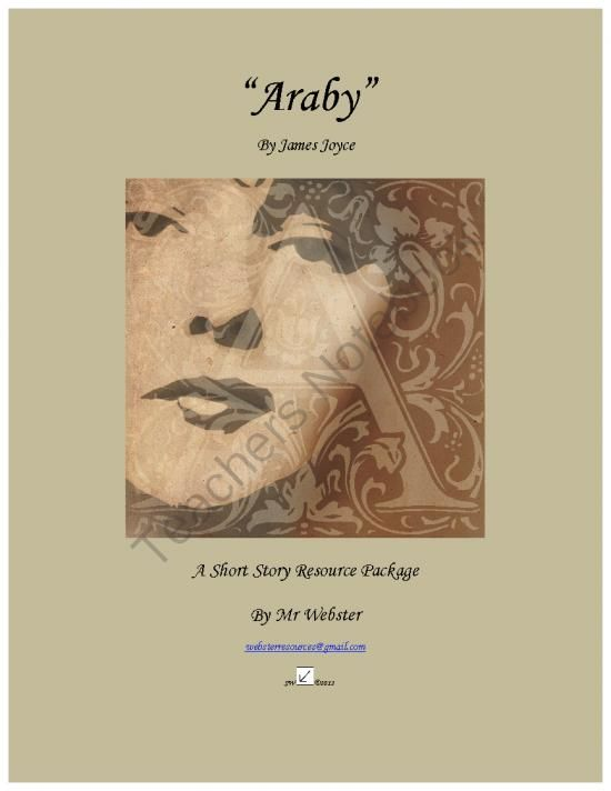 """Araby"" a 69 Paged Short Story Companion Package from SWebster Classroom Resources on TeachersNotebook.com -  (69 pages)  -  Welcome to my Short Story Resource Package for �Araby� by James Joyce. This package is designed to contain everything a teacher would need to teach this short story, as well as dozen of pages of resources to help with your short story unit in general. Th"