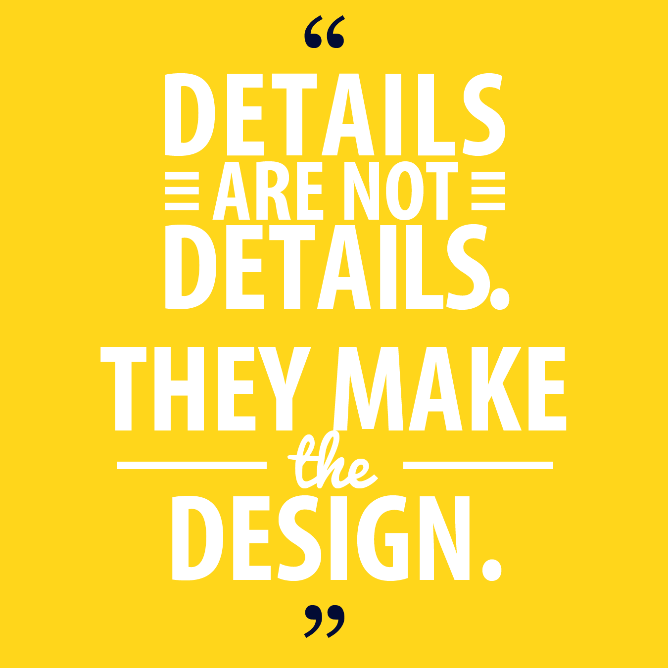 A Quote Architect Charles Eames That Our Design Is A