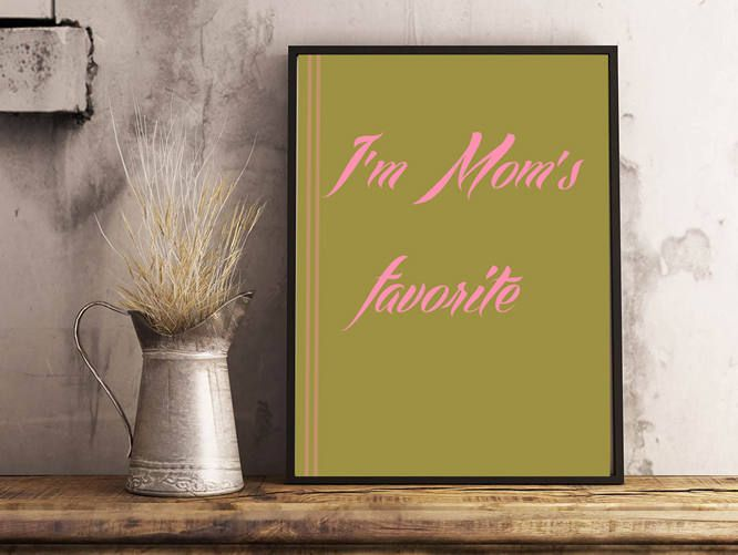 Im moms favorite Poster, Wall Art, Girls Room Decor, Little girls ...