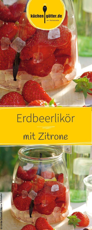 Erdbeerlikör mit Zitrone | Recept | Getränke: LIKÖRE | Pinterest